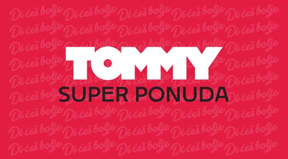 Vrijeme je za Tommy Super ponudu!